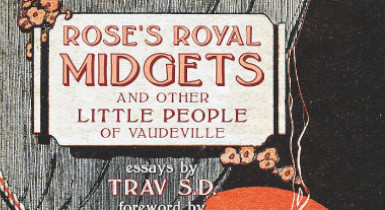 Rose's Royal Midgets and Other Little People Of Vaudeville